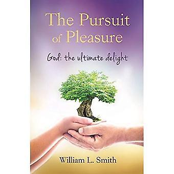 The Pursuit of Pleasure: God: The Ultimate Delight
