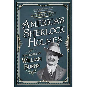 America's Sherlock Holmes: The Legacy of William Burns