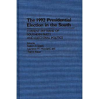 The 1992 Presidential Election in the South by Steed & Robert P.