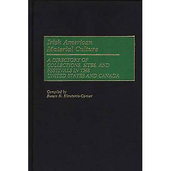 Material americano irlandês cultura um dicionário de coleções de Sites e festivais nos Estados Unidos e no Canadá por EleuterioComer & Susan K.