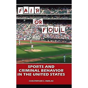 Fair or Foul Sports and Criminal Behavior in the United States by Kudlac & Christopher
