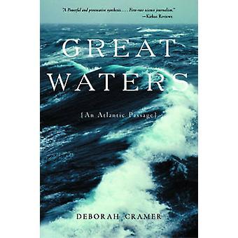Große Gewässer eine atlantische Passage von Cramer & Deborah überarbeitet