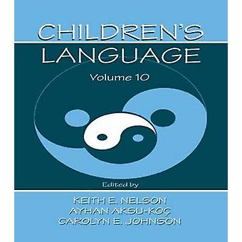Childrens Language Volume 10 Developing Narrative and Discourse Competence by LEtang & Jacquie