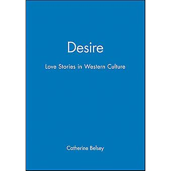 Desire Love Stories in Western Culture by Belsey & Catherine