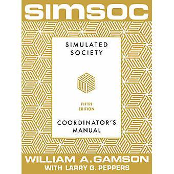 Simsoc gesimuleerde samenleving coördinatoren handmatige coördinatoren handmatige vijfde editie door Gamson & William A.