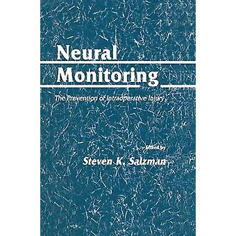Neural Monitoring  The Prevention of Intraoperative Injury by Salzman & Steven K.