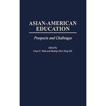 AsianAmerican Education Prospects and Challenges by Chi & Marilyn