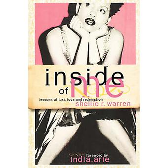 Inside of Me Lessons of Lust Love and Redemption by Warren & Shellie R