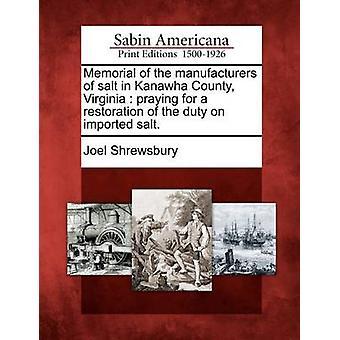 Denkmal der Hersteller von Salz Kanawha County Virginia für eine Restaurierung der Zölle auf importierte Salz zu beten. von Shrewsbury & Joel