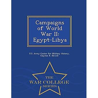Campaigns of World War II EgyptLibya  War College Series by U.S. Army Center for Military History