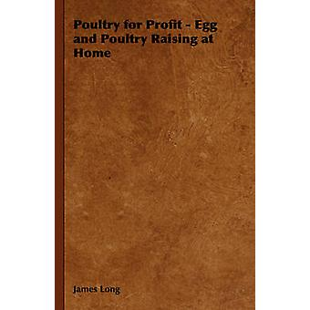 Poultry for Profit  Egg and Poultry Raising at Home by Long & James