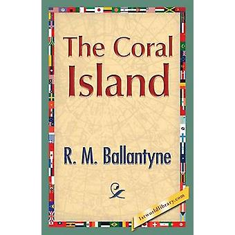 The Coral Island by Ballantyne & Robert Michael