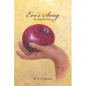 Eves Song Eve Tells Her Story by Ferguson & M. J.