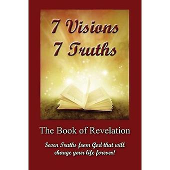 7 visioner 7 sanningar uppenbarelse sju sanningar från Gud som kommer att förändra ditt liv för alltid bok. av Scherbarth & Rev David
