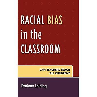 Préjugé racial dans la salle de classe peut atteindre enseignants tous les enfants de Leiding & Darlene