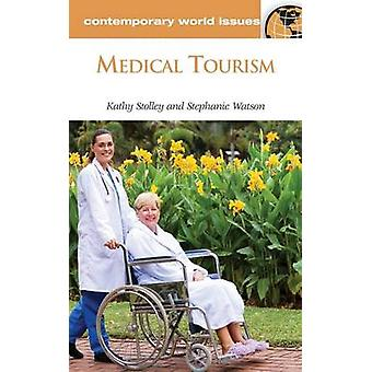 Medical Tourism A Reference Handbook by Watson & Stephanie