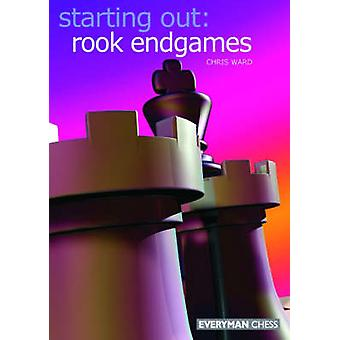 Starting Out Rook Endgames by Ward & Chriss