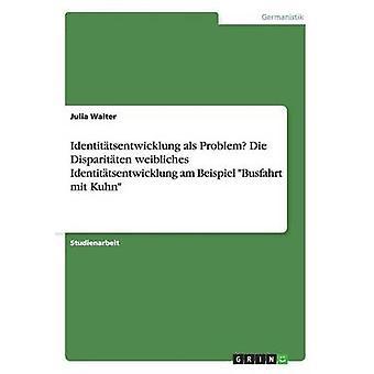 Identittsentwicklung als Disparitten Die problema weibliches Identittsentwicklung sto Beispiel Busfahrt mit Kuhn da Walter & Julia