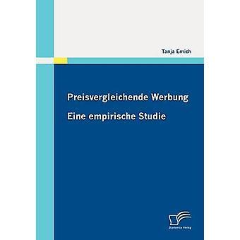 Preisvergleichende Werbung Eine empirische Studie by Emich & Tanja