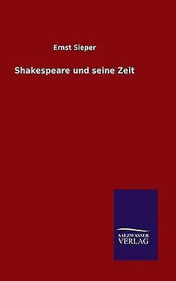 Shakespeare und seine Zeit by Sieper & Ernst
