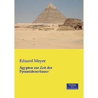 gypten zur Zeit der Pyramidenerbauer by Meyer & Eduard