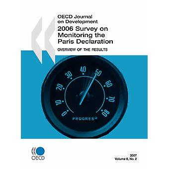 OECD Journal on Development  Volume 8 Issue 2  2006 Survey on Monitoring the Paris Declaration Overview of the Results by OECD Publishing