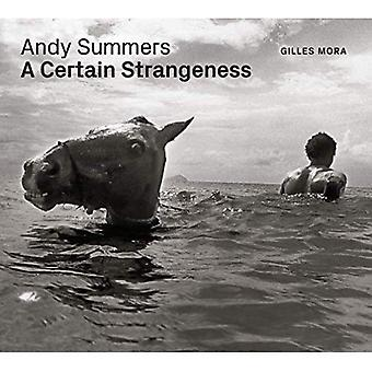 Andy Summers: A Certain Strangeness