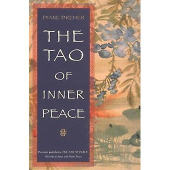 The Tao of Inner Peace - A Guide to Inner Peace by Diane Dreher - Dian