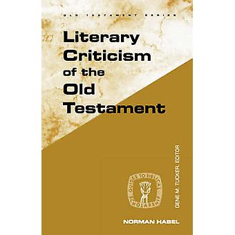 Literary Criticism of the Old Testament by Norman C. Habel - 97808006