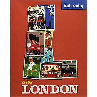 L Is for London by Paul Thurlby - 9781492660934 Book