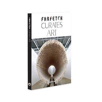 Farfetch Curates Art by Farfetch - Stefano Tonchi - 9781614284482 Book