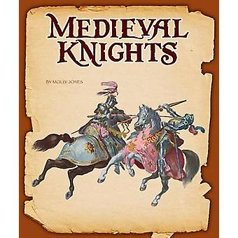 Medieval Knights by Molly Jones - 9781631437557 Book