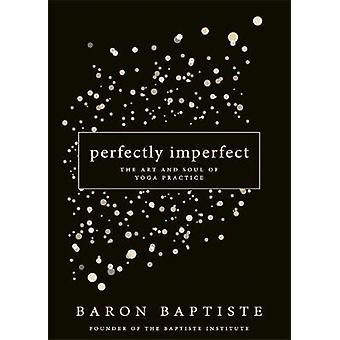 Perfectly Imperfect by Baron Baptiste