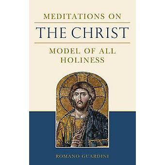 Meditations on the Christ - The Model of All Holiness Book