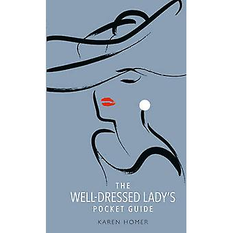 Well-Dressed Lady's Pocket Guide by Karen Homer - 9781853759703 Book