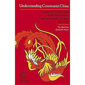 Understanding Communist China - Communist China Studies in the U.S.and