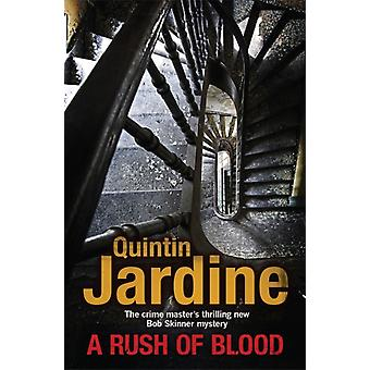 A Rush of Blood (Bob Skinner Mysteries) (Paperback) by Jardine Quintin