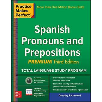 Practice Makes Perfect Spanish Pronouns by Richmond Dorothy