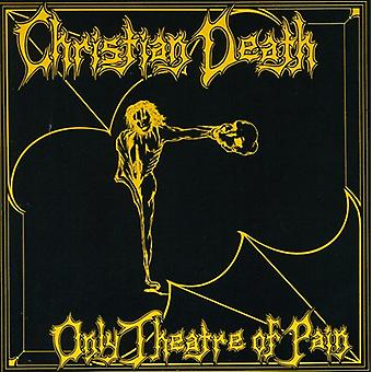 Christian død - kun Theatre of Pain (25 års jubilæum) [CD] USA import