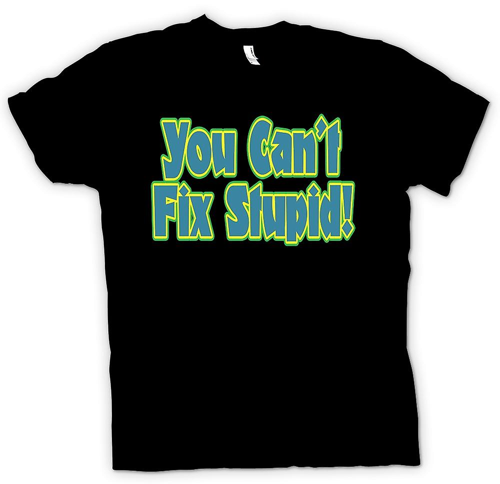 Mens T-shirt - You can't fix stupid! - Quote