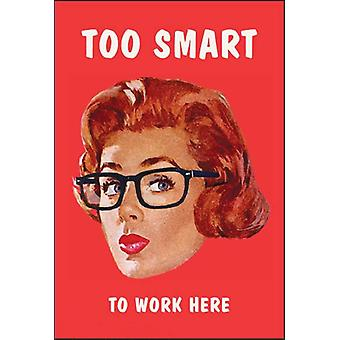 Too Smart To Work Here Funny Fridge Magnet