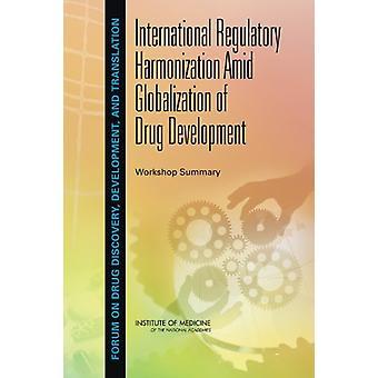 International Regulatory Harmonization Amid Globalization of Drug Dev