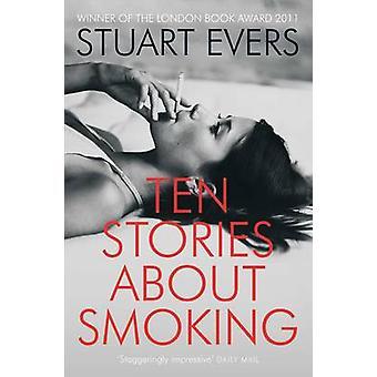 Dziesięć opowiadań o palenie przez Stuart Evers - 9780330525169 książki