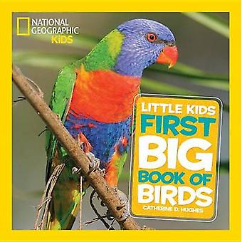 National Geographic Little Kids First Big Book of Birds by Catherine
