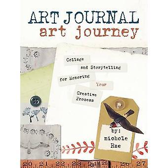 Art Journal Art voyage - Collage et raconter des histoires pour honorer votre C