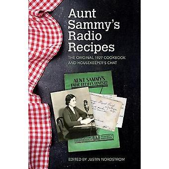 Aunt Sammy's Radio Recipes - The Original 1927 Cookbook and Housekeepe
