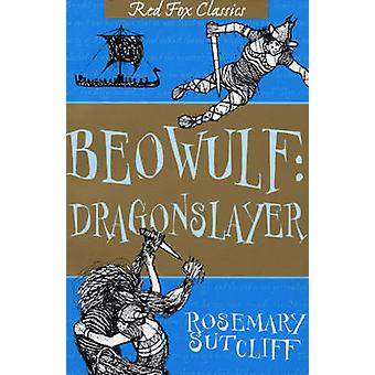 Beowulf - Dragonslayer by Rosemary Sutcliff - 9781849417914 Book