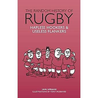 The Random History of Rugby by Iain Spragg - 9781853759932 Book