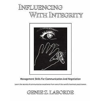 Influencing with Integrity - Management Skills for Communication and N