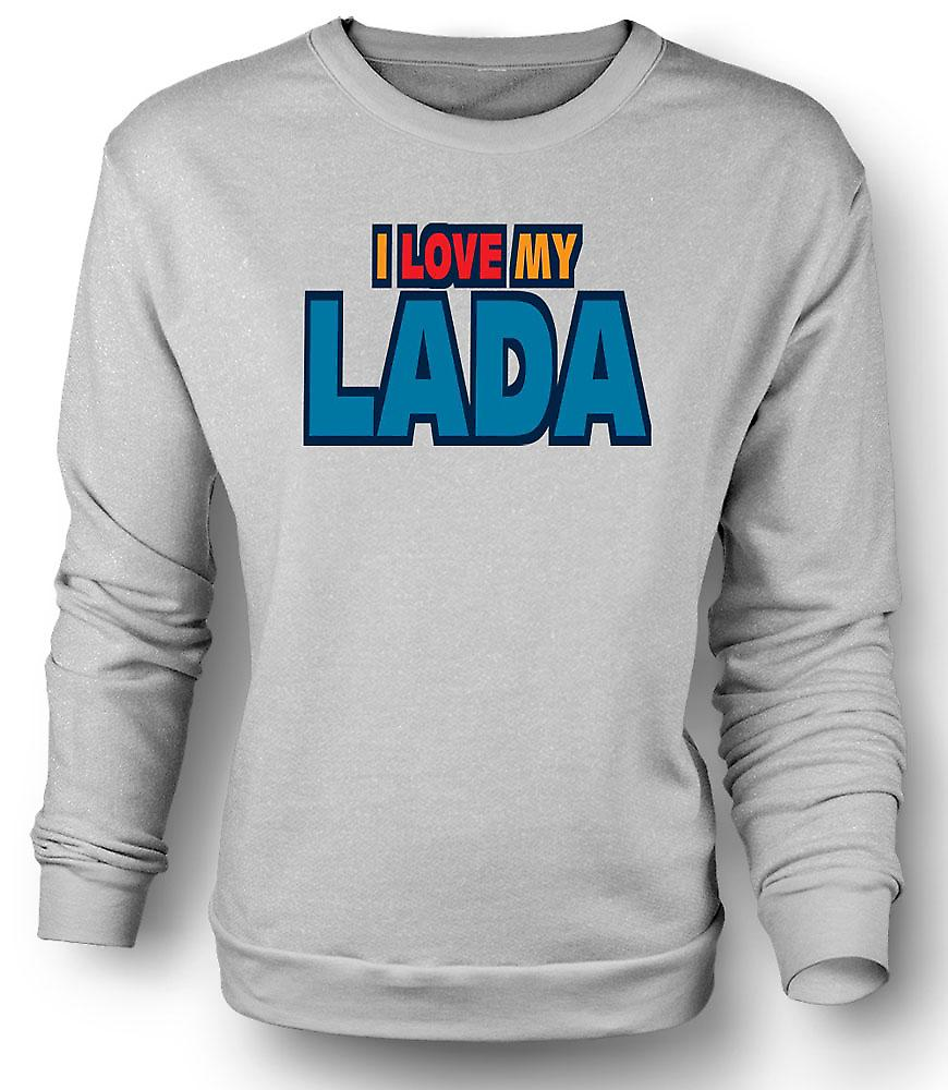 Mens Sweatshirt I Love My Lada - Car Enthusiast